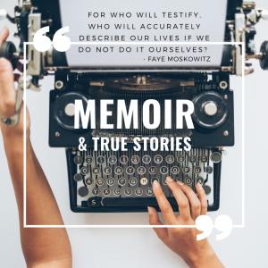 Memoir & True Stories