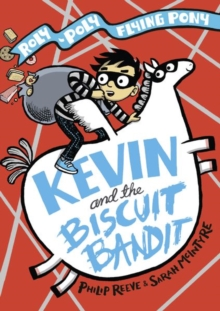 Kevin and the Biscuit Bandit: A Roly-Poly Flying Pony Adventure